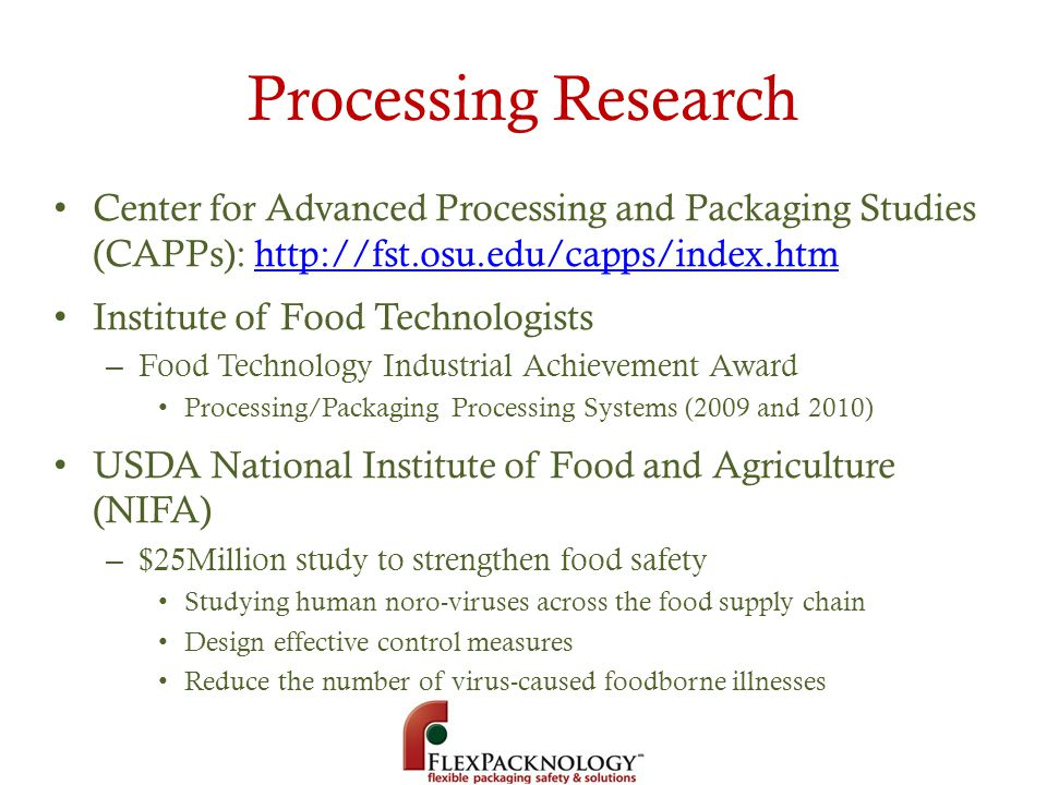 Processing Research Center for Advanced Processing and Packaging Studies (CAPPs): http://fst.osu.edu/capps/index.htm.