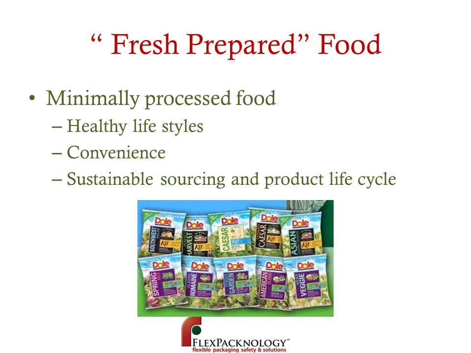 Fresh Prepared Food Minimally processed food Healthy life styles