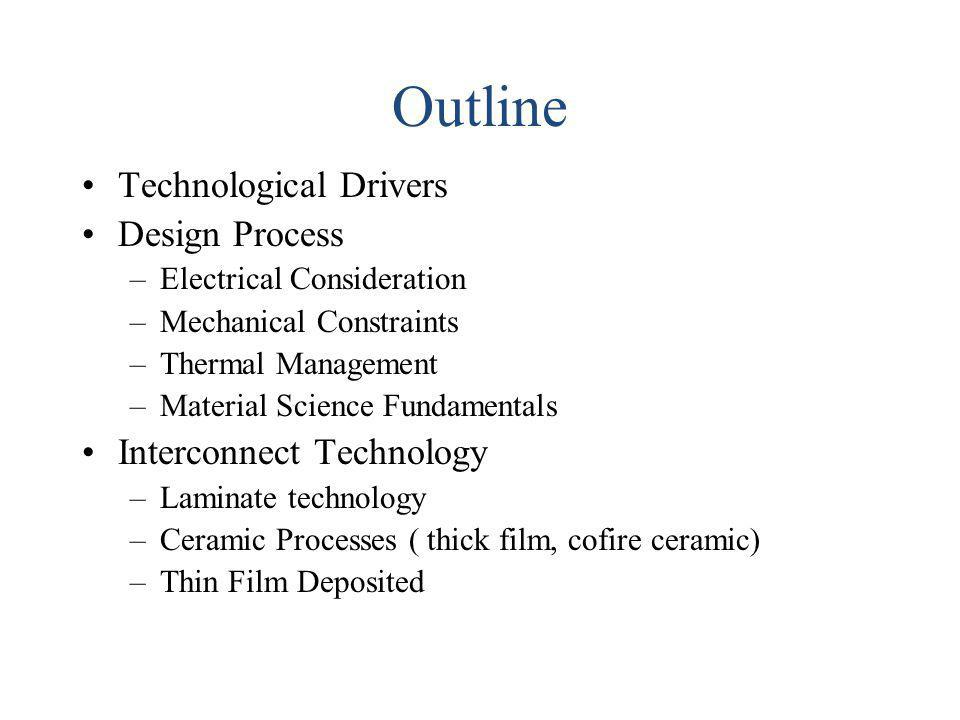 Outline Technological Drivers Design Process Interconnect Technology