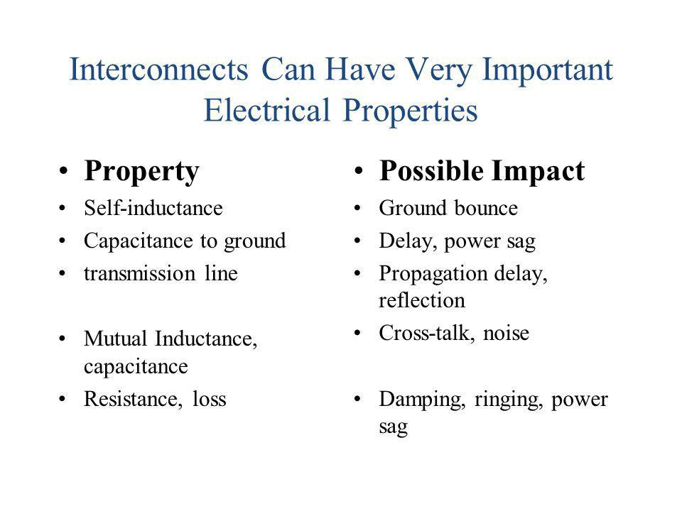 Interconnects Can Have Very Important Electrical Properties