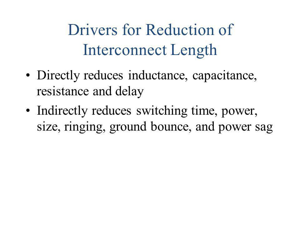 Drivers for Reduction of Interconnect Length