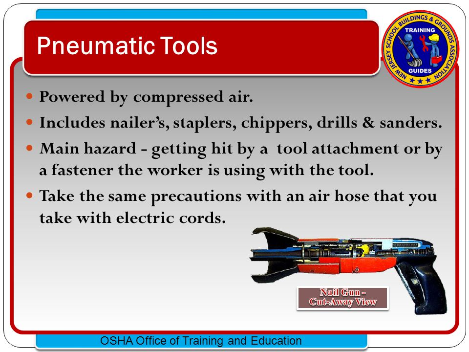 Pneumatic Tools Powered by compressed air.