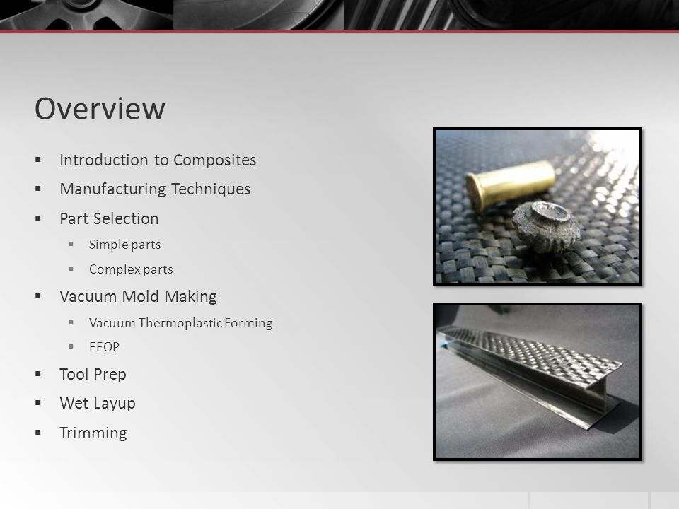 Overview Introduction to Composites Manufacturing Techniques