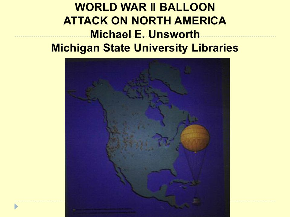 WORLD WAR II BALLOON ATTACK ON NORTH AMERICA Michael E
