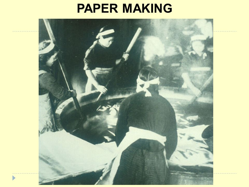 PAPER MAKING Paper-making was subcontracted to small cottage enterprises. BB012 SOURCE: Smithsonian