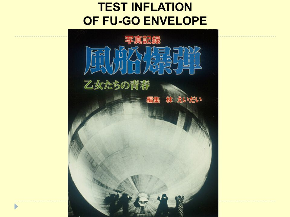 TEST INFLATION OF FU-GO ENVELOPE