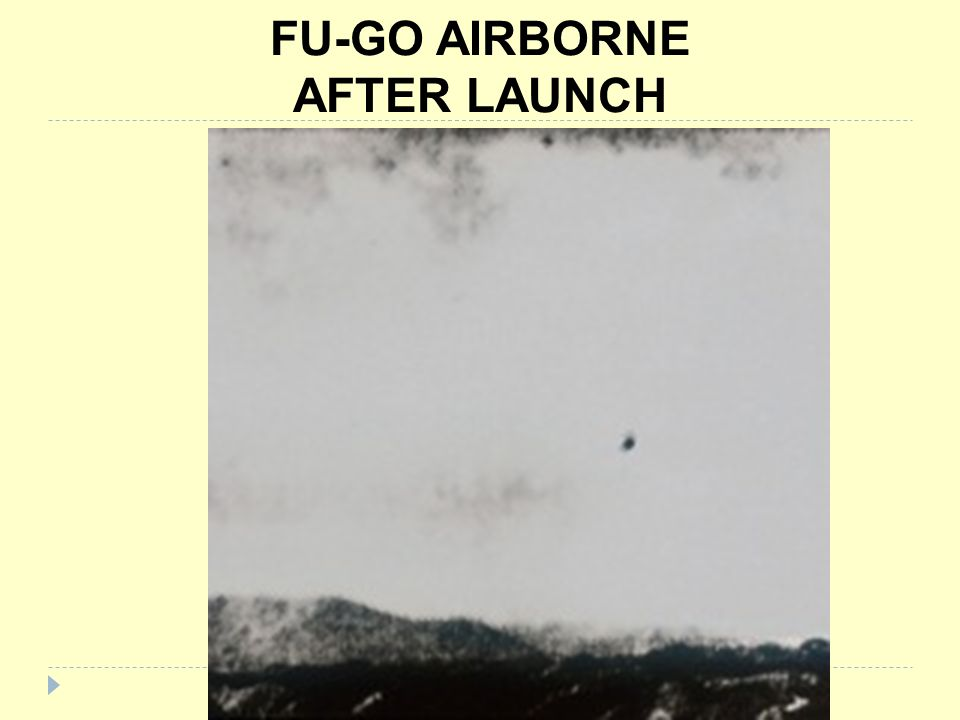FU-GO AIRBORNE AFTER LAUNCH