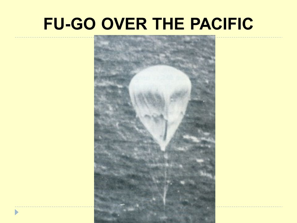 FU-GO OVER THE PACIFIC
