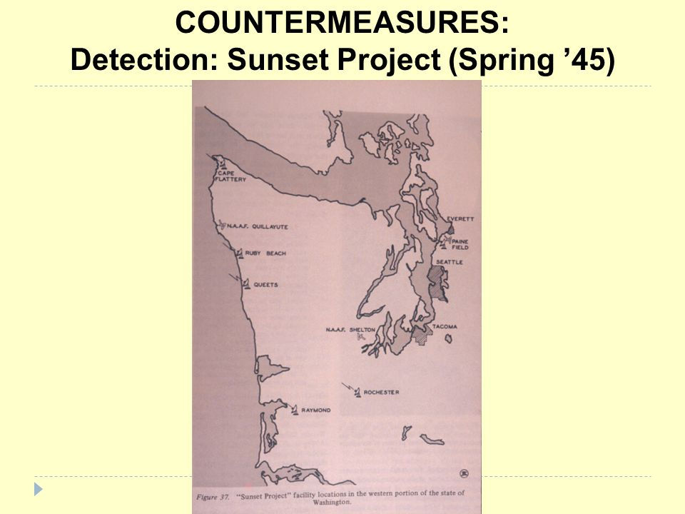 COUNTERMEASURES: Detection: Sunset Project (Spring '45)