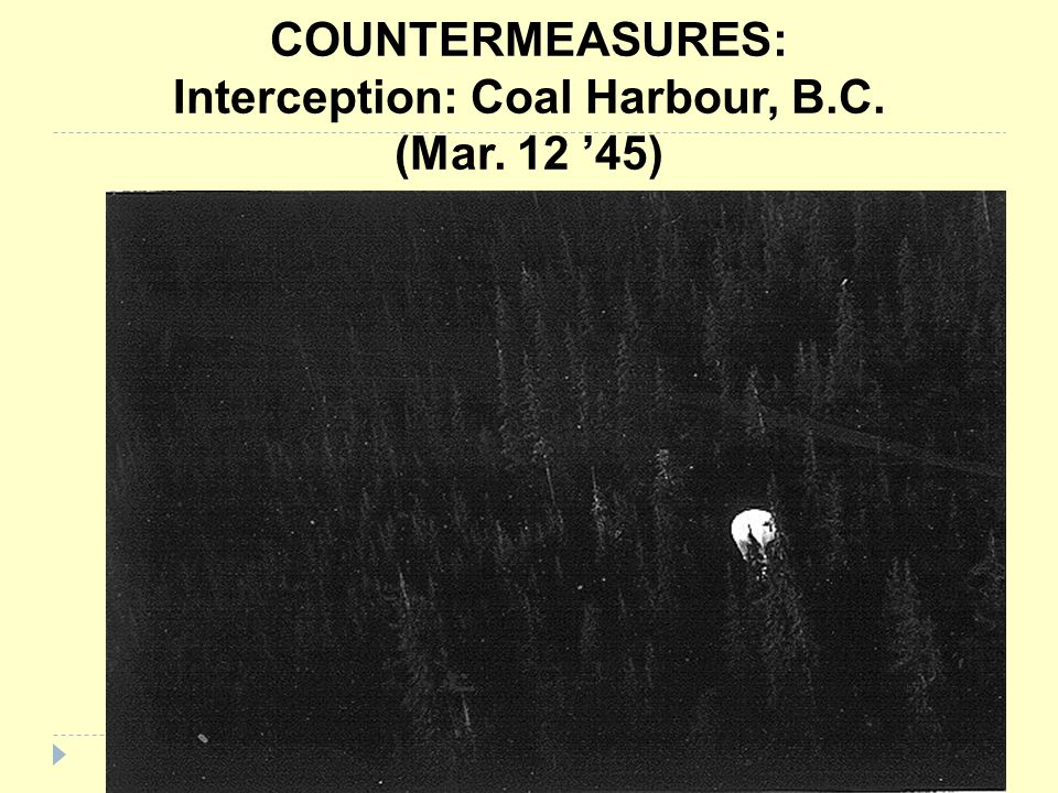COUNTERMEASURES: Interception: Coal Harbour, B.C. (Mar. 12 '45)