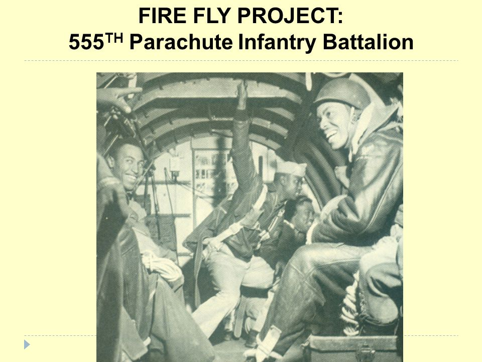 FIRE FLY PROJECT: 555TH Parachute Infantry Battalion