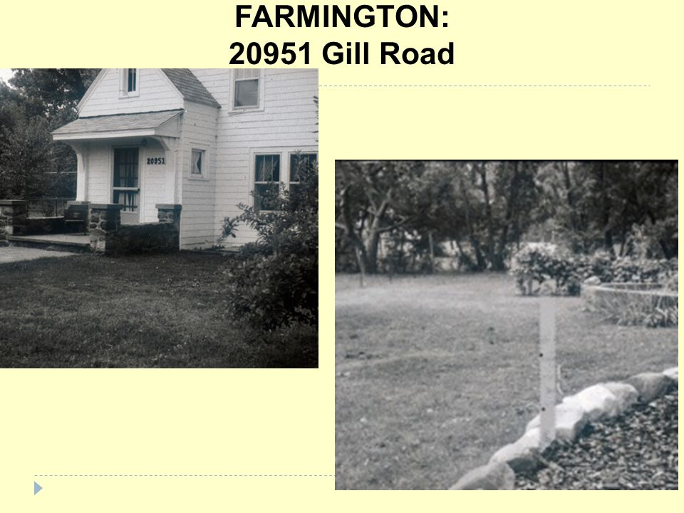 FARMINGTON: 20951 Gill Road SOURCE: