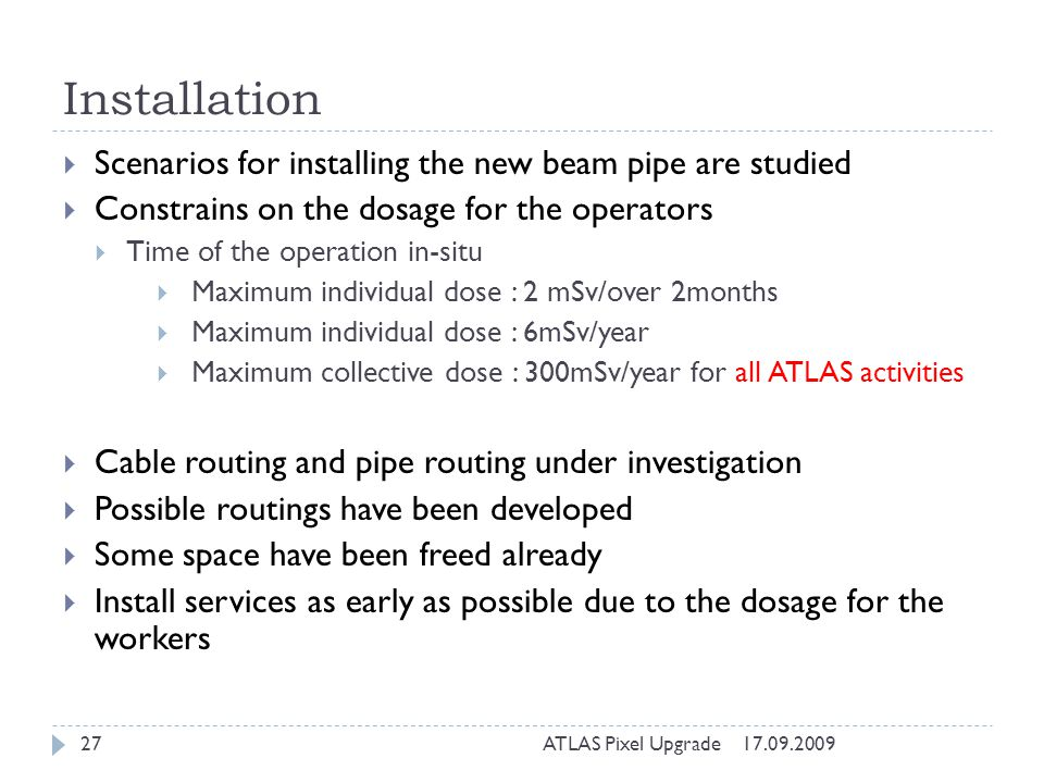 Installation Scenarios for installing the new beam pipe are studied