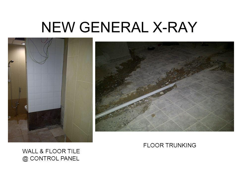 NEW GENERAL X-RAY FLOOR TRUNKING WALL & FLOOR TILE @ CONTROL PANEL