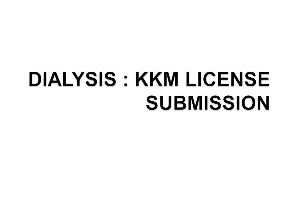 DIALYSIS : KKM LICENSE SUBMISSION
