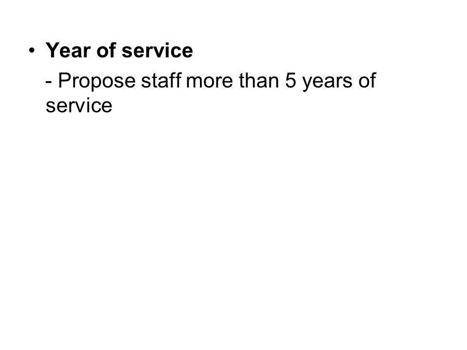 Year of service - Propose staff more than 5 years of service