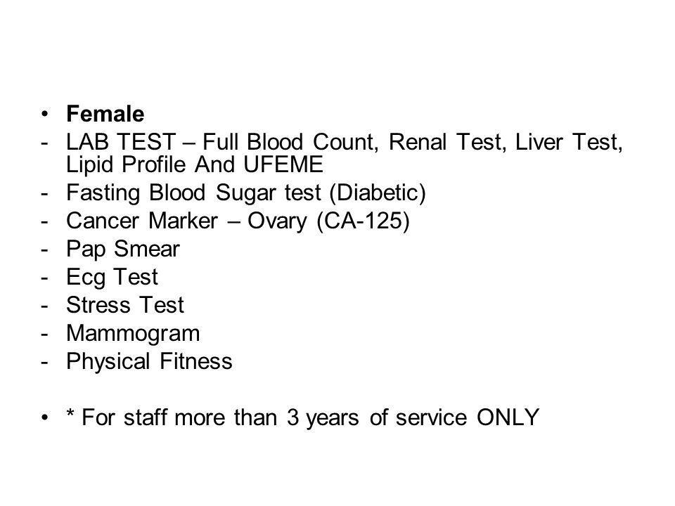 Female LAB TEST – Full Blood Count, Renal Test, Liver Test, Lipid Profile And UFEME. Fasting Blood Sugar test (Diabetic)