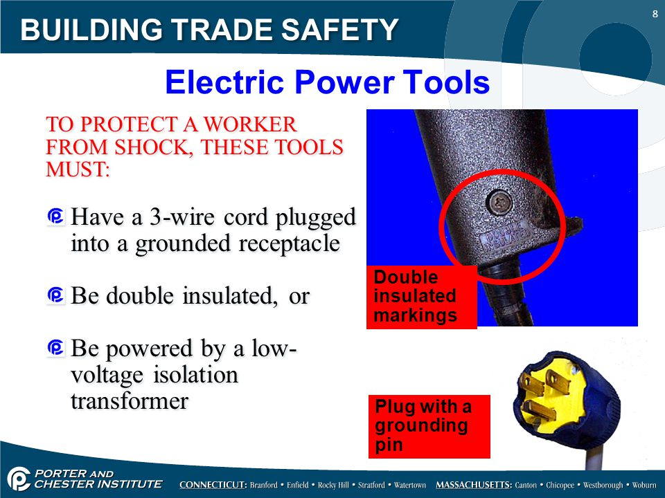 Electric Power Tools BUILDING TRADE SAFETY
