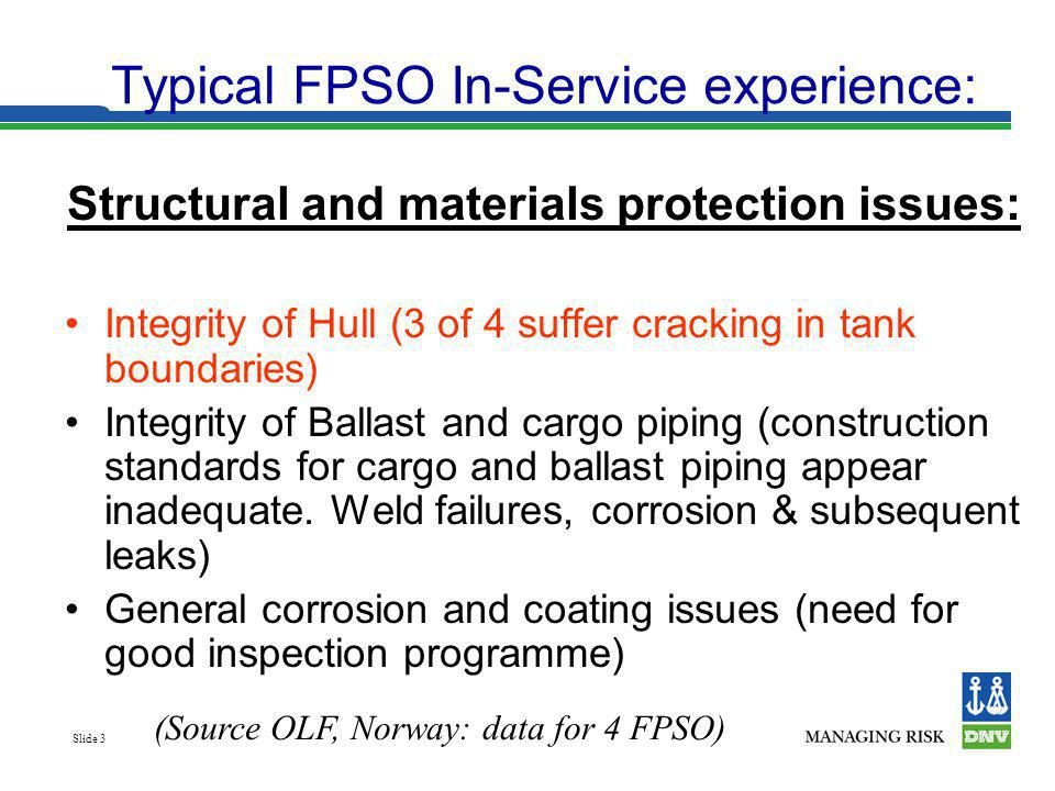Typical FPSO In-Service experience: