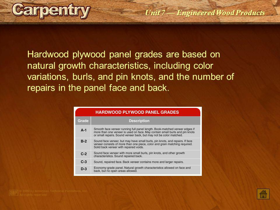 Hardwood plywood panel grades are based on natural growth characteristics, including color variations, burls, and pin knots, and the number of repairs in the panel face and back.