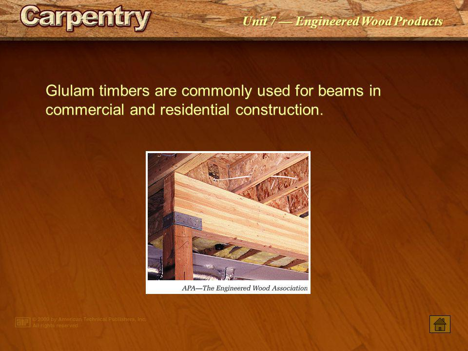 Glulam timbers are commonly used for beams in commercial and residential construction.