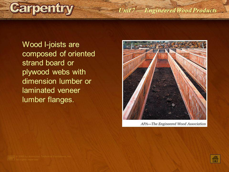 Wood I-joists are composed of oriented strand board or plywood webs with dimension lumber or laminated veneer lumber flanges.