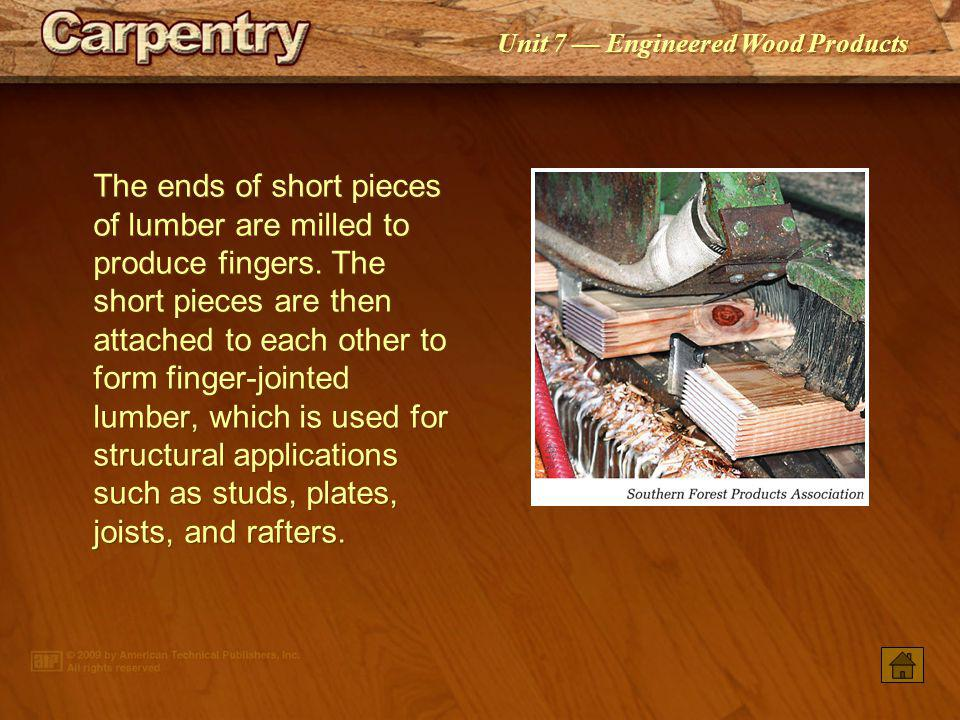 The ends of short pieces of lumber are milled to produce fingers