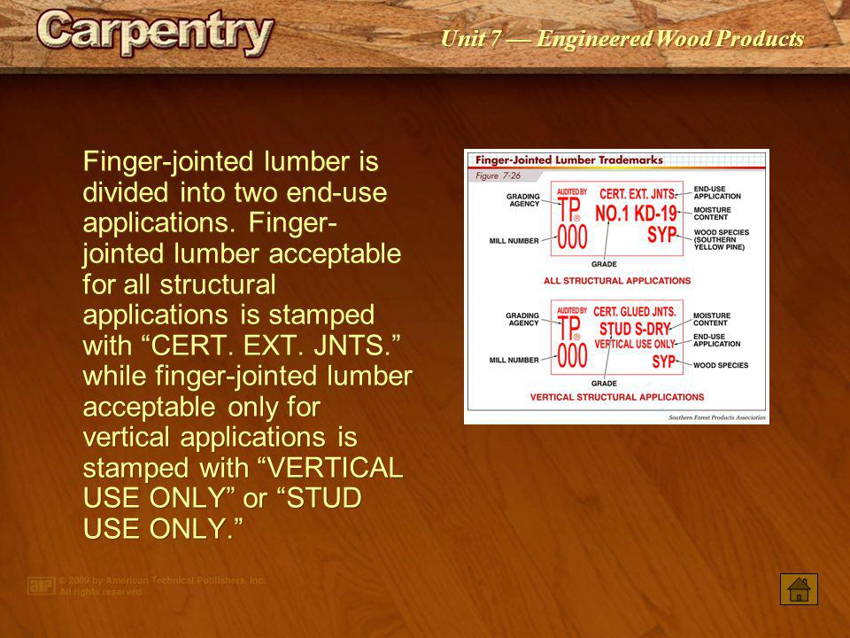 Finger-jointed lumber is divided into two end-use applications