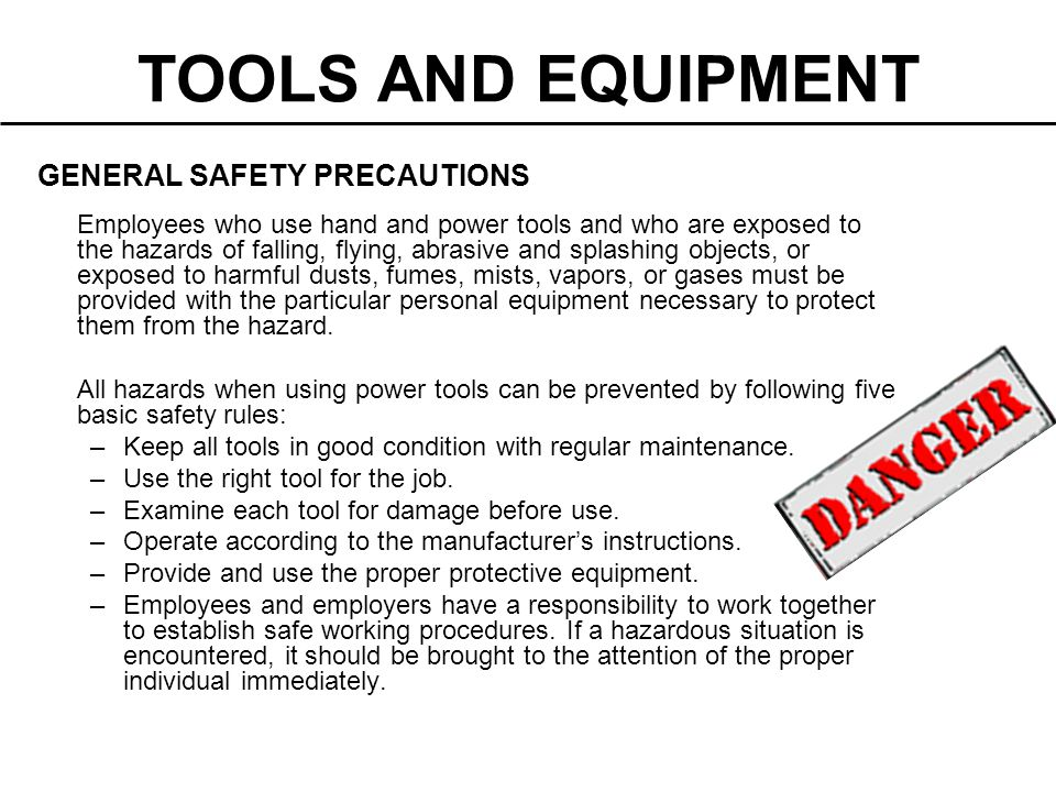TOOLS AND EQUIPMENT GENERAL SAFETY PRECAUTIONS