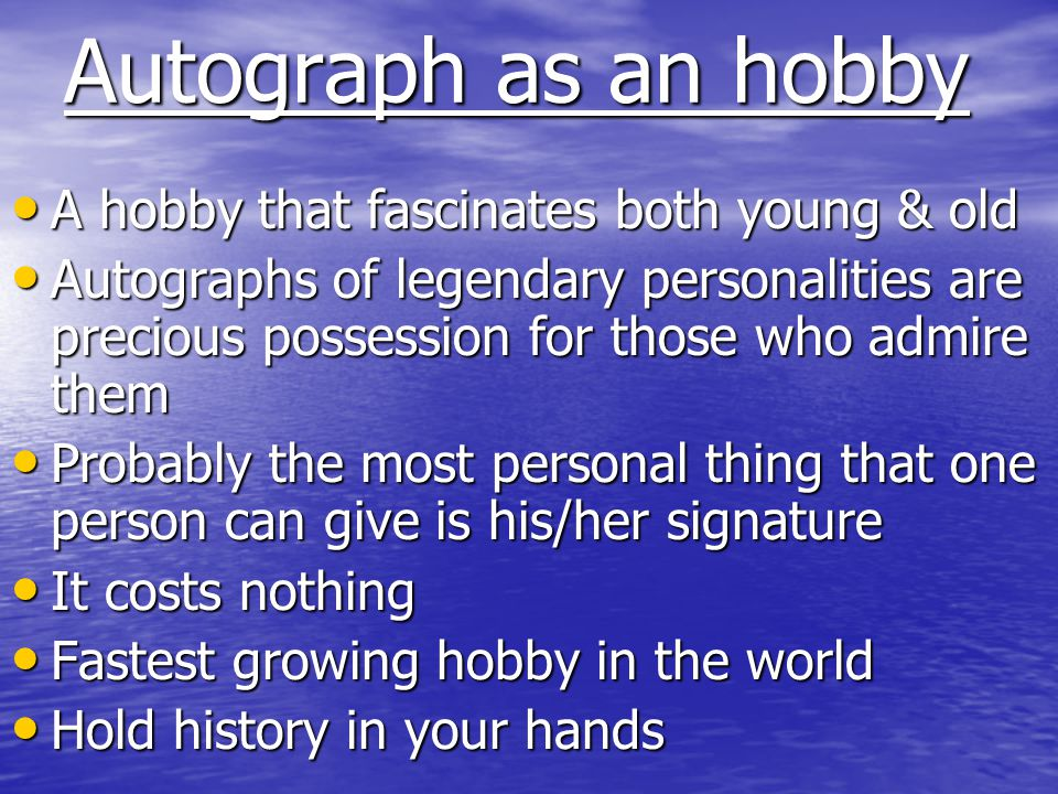Autograph as an hobby A hobby that fascinates both young & old