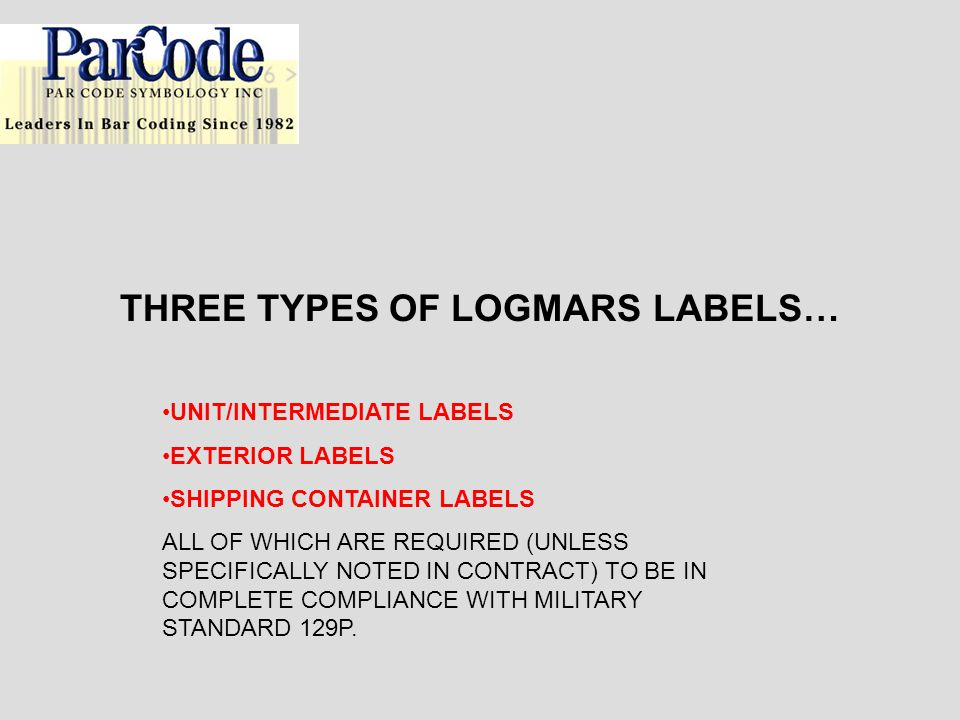 THREE TYPES OF LOGMARS LABELS…