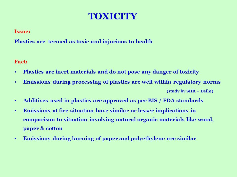 TOXICITY Issue: Plastics are termed as toxic and injurious to health