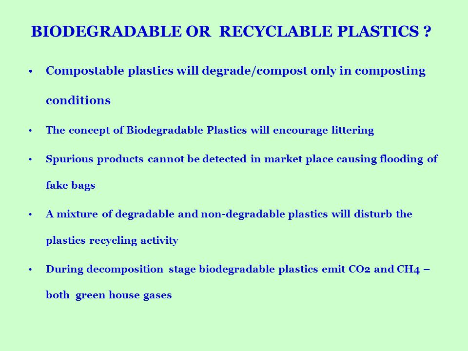 BIODEGRADABLE OR RECYCLABLE PLASTICS