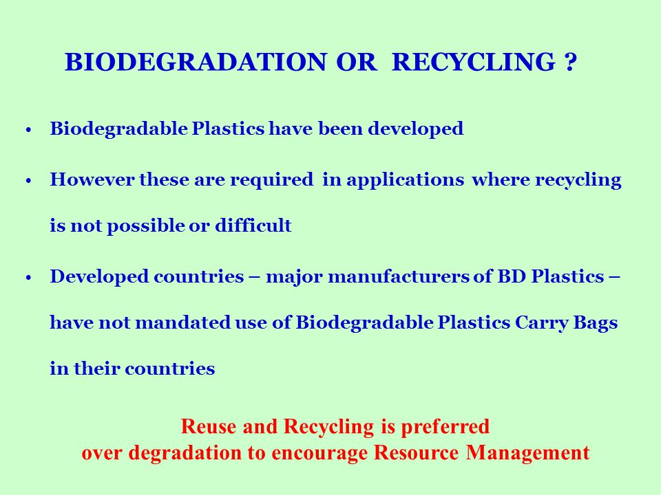 BIODEGRADATION OR RECYCLING