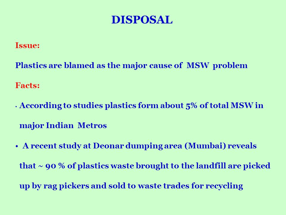 DISPOSAL Issue: Plastics are blamed as the major cause of MSW problem