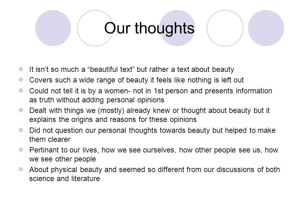 Our thoughts It isn't so much a beautiful text but rather a text about beauty.