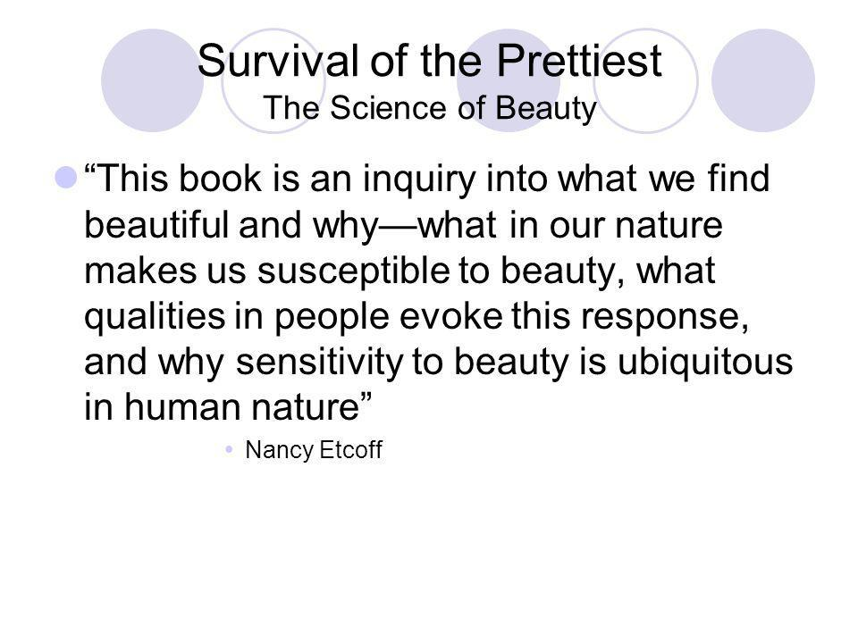 Survival of the Prettiest The Science of Beauty