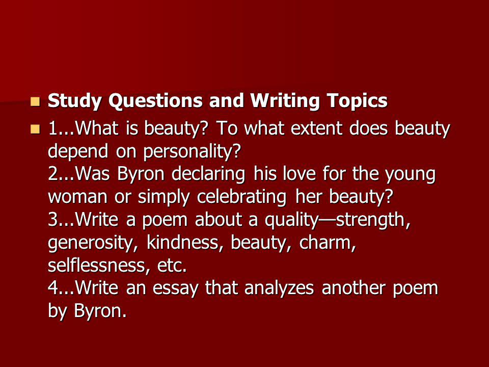 Compare And Contrast Essay About High School And College  Study Questions And Writing Topics What Is Beauty Simple Essays For High School Students also Proposal Essay Sample Analysis Of She Walks In Beauty  Ppt Video Online Download Thesis Of An Essay