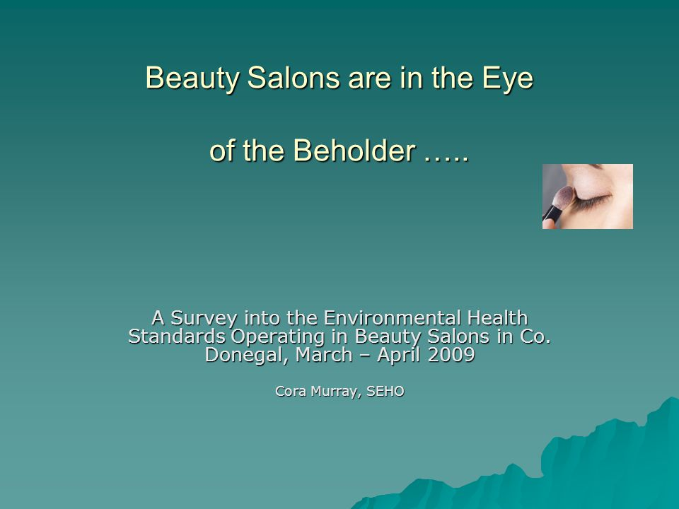 Beauty Salons are in the Eye of the Beholder …..