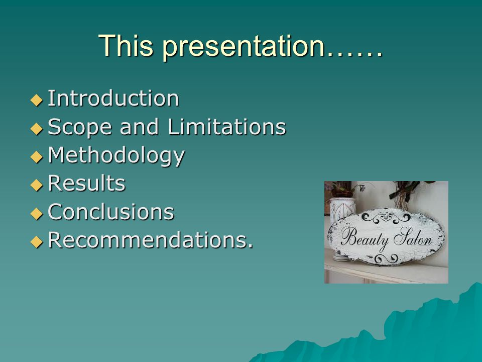 This presentation…… Introduction Scope and Limitations Methodology
