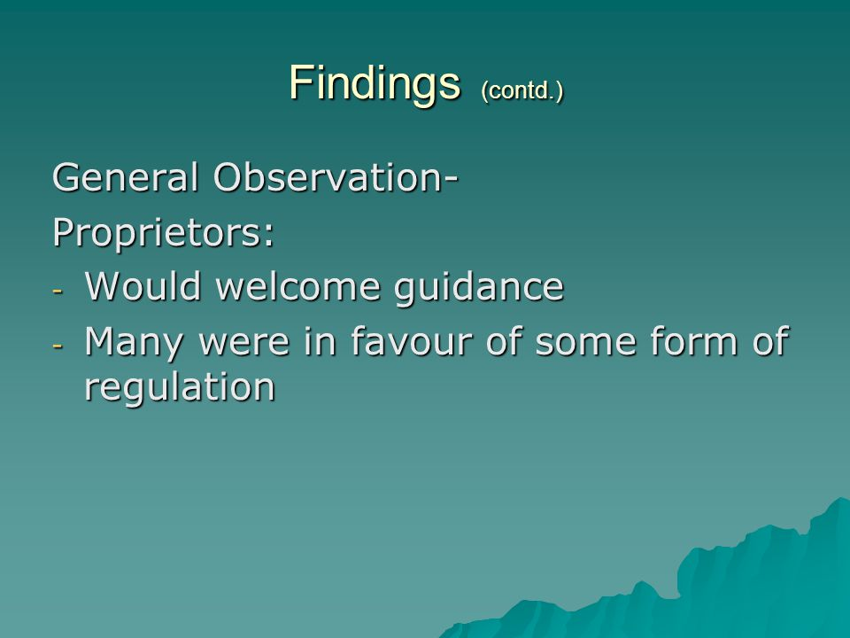 Findings (contd.) General Observation- Proprietors: