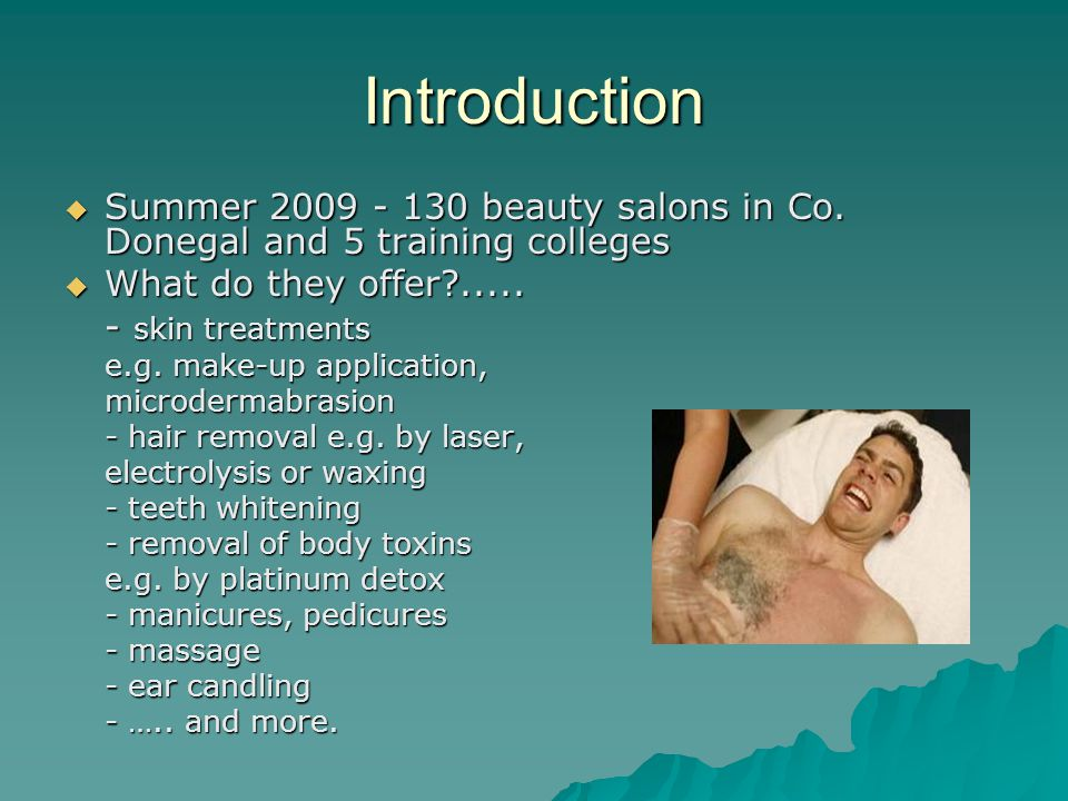 Introduction Summer 2009 - 130 beauty salons in Co. Donegal and 5 training colleges. What do they offer .....