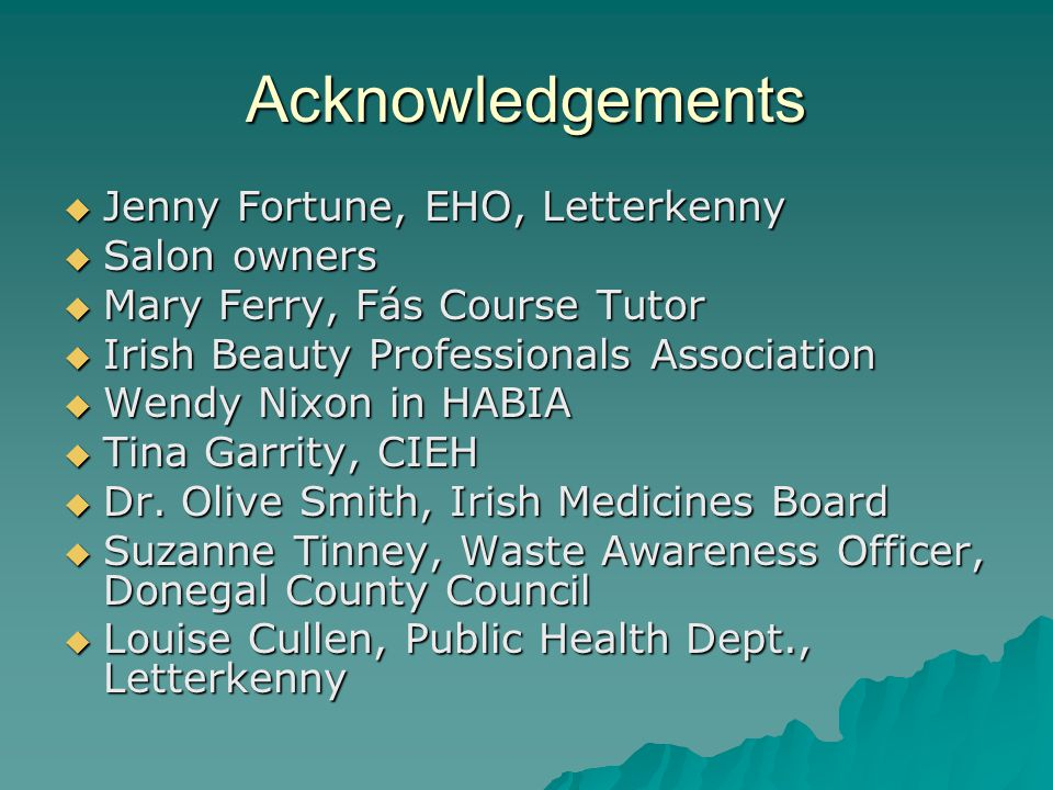 Acknowledgements Jenny Fortune, EHO, Letterkenny Salon owners
