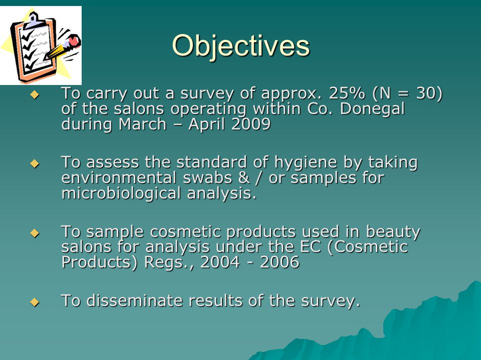 Objectives To carry out a survey of approx. 25% (N = 30) of the salons operating within Co. Donegal during March – April 2009.