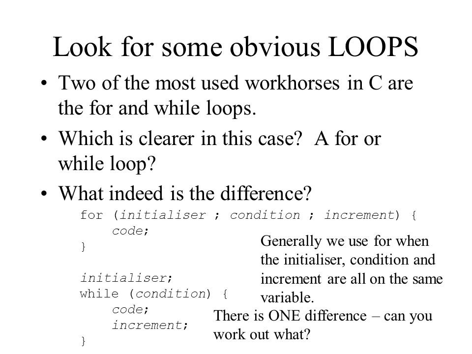 Look for some obvious LOOPS