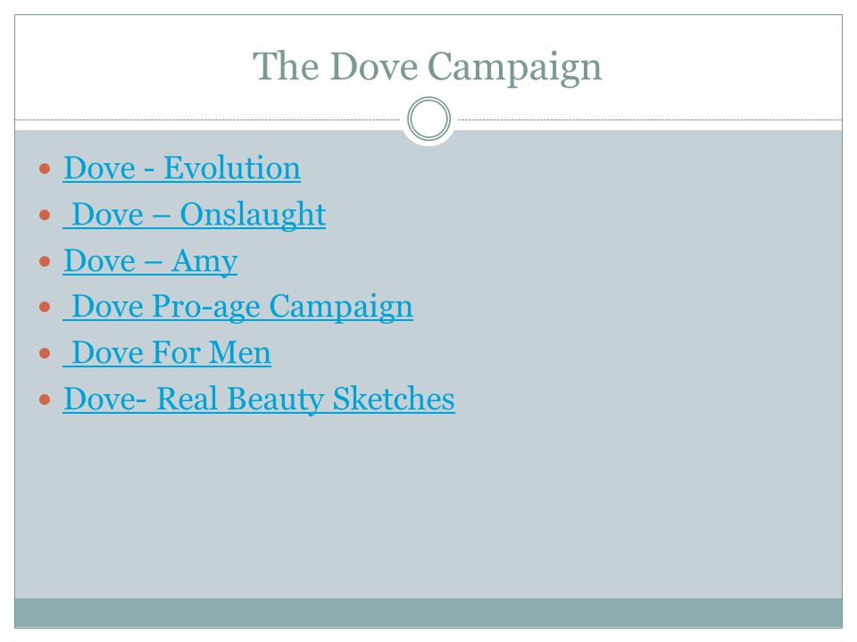 The Dove Campaign Dove - Evolution Dove – Onslaught Dove – Amy