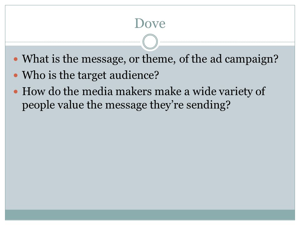 Dove What is the message, or theme, of the ad campaign