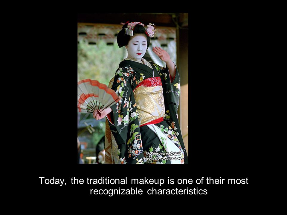 Today, the traditional makeup is one of their most recognizable characteristics