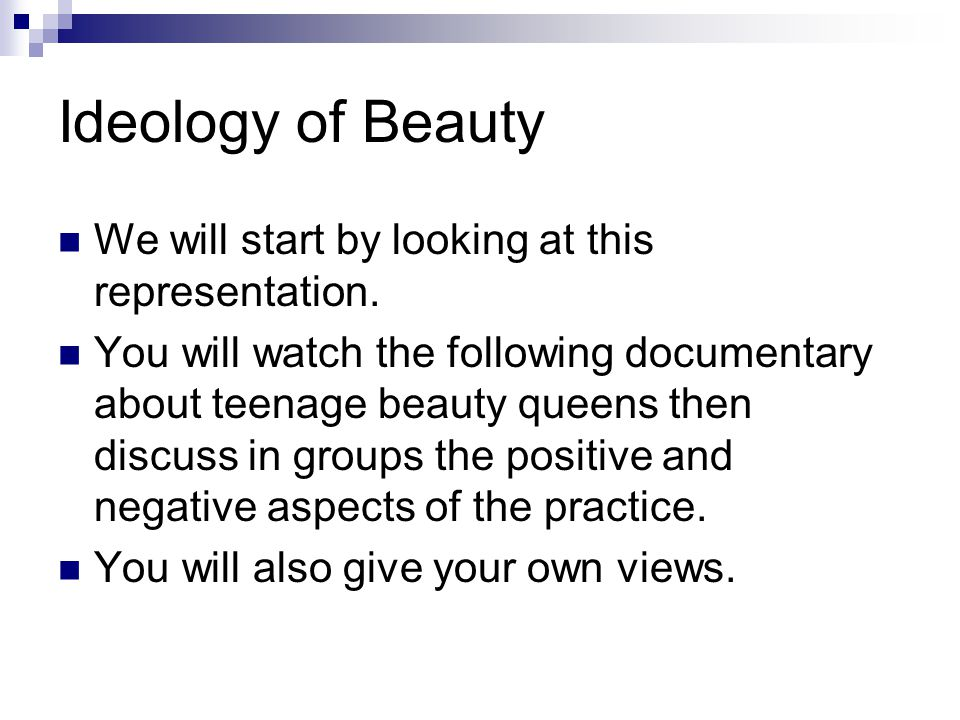 Ideology of Beauty We will start by looking at this representation.