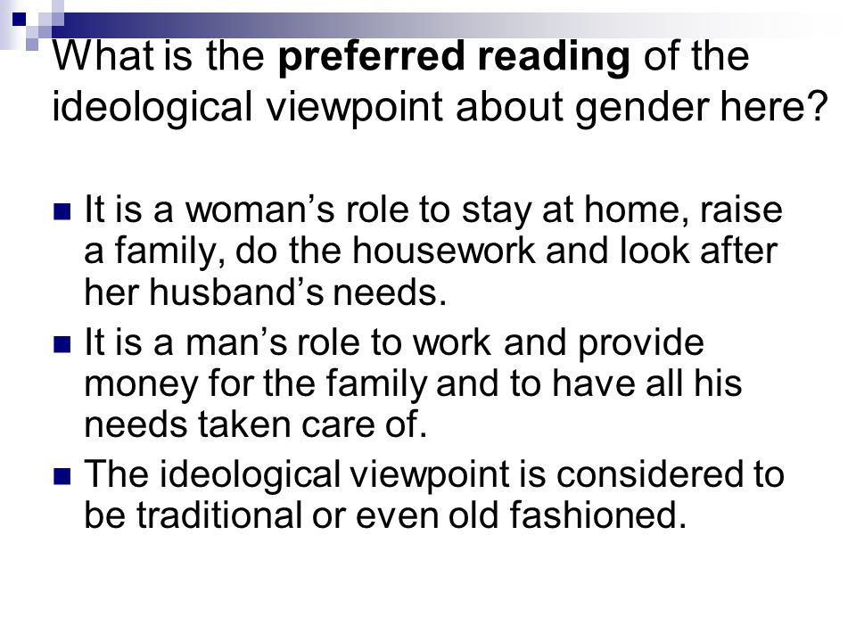 What is the preferred reading of the ideological viewpoint about gender here